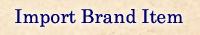 Import Brand Item